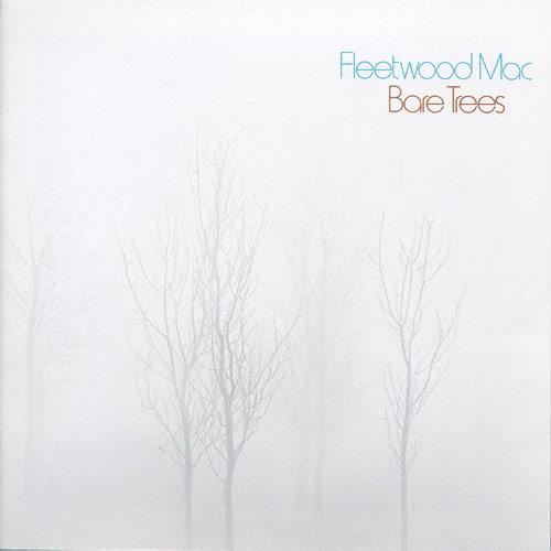 Bare Trees Fleetwood Mac Full Album